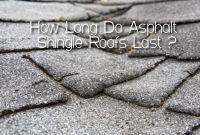 How Long Do Asphalt Shingle Roofs Last