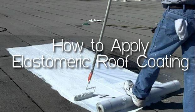 How to Apply Elastomeric Roof Coating