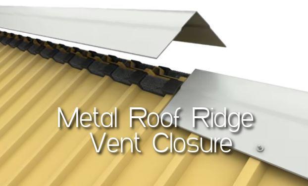 Metal Roof Ridge Vent Closure
