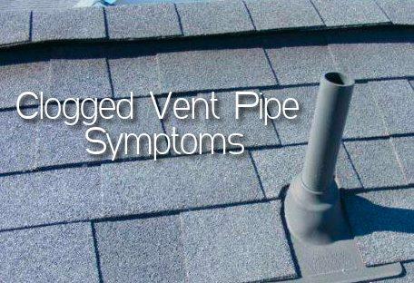 Clogged Vent Pipe Symptoms