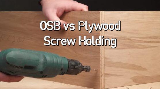OSB vs Plywood Screw Holding