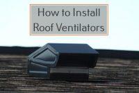 How to Install Roof Ventilators